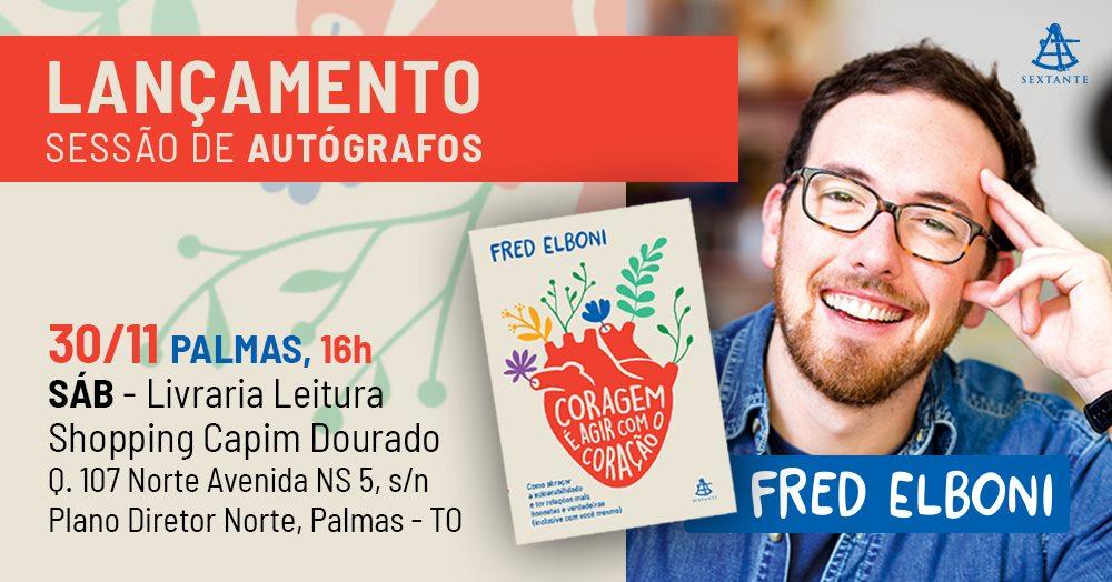 Coragem É Agir Com o Coração - Palmas - Fred Elboni - Onde ...