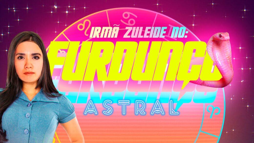 (Evento adiado) FURDUNÇO ASTRAL com a Irmã Zuleide